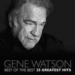 Watson, Gene - Best of the Best: 25 Greatest Hits CD Cover Art
