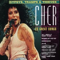 Cher - Gypsys, Tramps & Thieves: 25 Great Songs CD Cover Art
