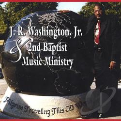 J.R. Washington, Jr. - Pilgrim Traveling This Old World CD Cover Art