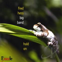 Fred Hess Big Band - Hold On CD Cover Art