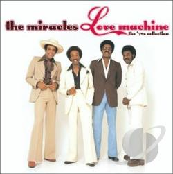 Miracles - Love Machine: The 70'S Collection CD Cover Art
