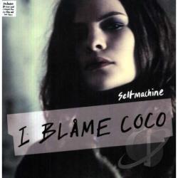 I Blame Coco Selfmachine Vinyl Lp