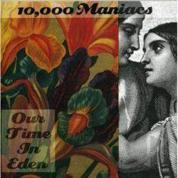 10,000 Maniacs - Our Time in Eden CD Cover Art