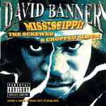 Banner, David - Mississippi: The Screwed and Chopped Album CD Cover Art