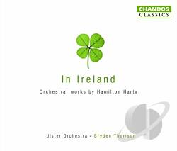 Binns / Harper / Harty / Holme / Thomson - In Ireland: Orchestral Works by Sir Hamilton Harty CD Cover Art