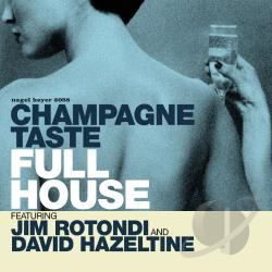 Full House / Rotondi, Jim - Champagne Taste CD Cover Art