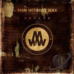 Man Without Wax - Anchor CD Cover Art