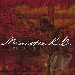 K.B., Minister - Blood of Jesus CD Cover Art