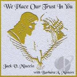 Jack V. Miuccio & Barbara A. Masters - We Place Our Trust In You CD Cover Art