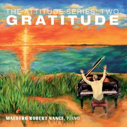 Nance, Robert - Attitude Series: Two Gratitude CD Cover Art