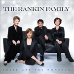 Rankin Family / Rankins - These Are the Moments CD Cover Art