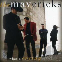 Mavericks - What a Crying Shame CD Cover Art