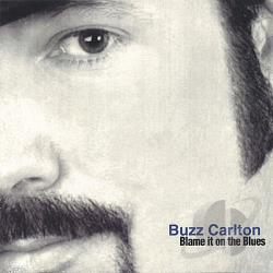Carlton, Buzz - Blame It on the Blues CD Cover Art