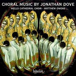 Dove / Owens / Wells Cathedral Choir - Choral Music by Jonathan Dove CD Cover Art