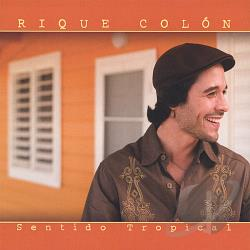 Colon, Rique - Sentido Tropical CD Cover Art