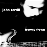 Terrill, John - Frowny Frown CD Cover Art