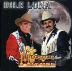 Miguel Y Miguel - Dile Luna CD Cover Art