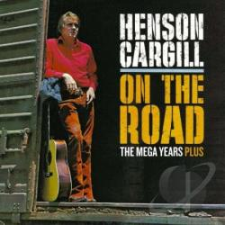 Cargill, Henson - On the Road: The Mega Years Plus CD Cover Art