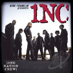 Franklin, Kirk / One Nation Crew - Kirk Franklin Presents 1NC CD Cover Art