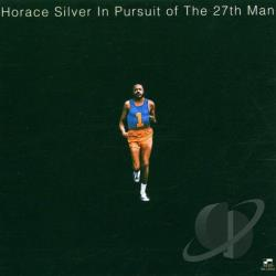 Silver, Horace - In Pursuit Of The 27th Man CD Cover Art