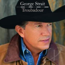 Strait, George - Troubadour CD Cover Art
