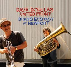 Dave Douglas Brass Ecstasy / Douglas, Dave - United Front: Brass Ecstasy at Newport CD Cover Art