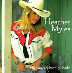 Myles, Heather - Highways and Honky Tonks CD Cover Art