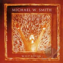 Smith, Michael W. - Worship CD Cover Art