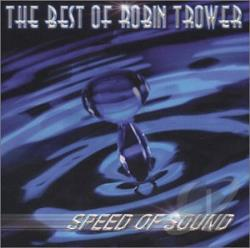 Trower, Robin - Speed Of Sound: The Best Of Robin Trower CD Cover Art