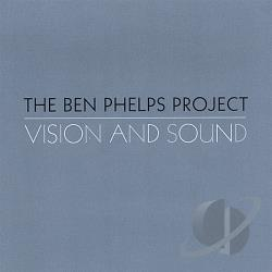 Phelps, Ben Project - Vision & Sound CD Cover Art