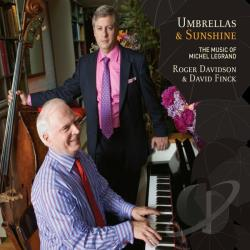 Davidson, Roger / Finck, David - Umbrellas & Sunshine: The Music of Michel Legrand CD Cover Art