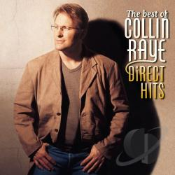 Raye, Collin - Best of Collin Raye: Direct Hits CD Cover Art