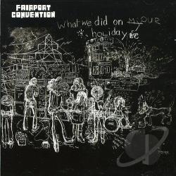 Fairport Convention - What We Did on Our Holidays CD Cover Art