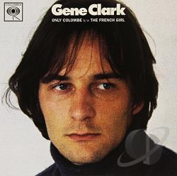 Clark, Gene - Only Colombe/The French Girl 7 Cover Art