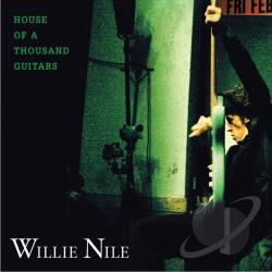 Nile, Willie - House of a Thousand Guitars CD Cover Art