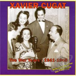 Cugat, Xavier - War Years: 1941-1945 CD Cover Art