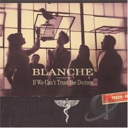 Blanche - If We Can't Trust The Doctors... CD Cover Art