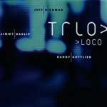 Gottlieb / Haslip / Richman - Trio Loco CD Cover Art