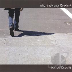 Devellis, Michael - Who Is Worange Drexler? CD Cover Art
