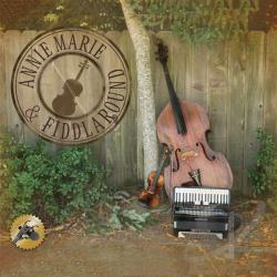 Marie, Annie - Annie Marie & Fiddlaround CD Cover Art