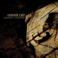 Android Lust - Stripped & Stitched CD Cover Art