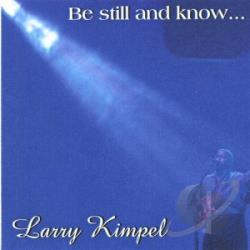 Kimpel, Larry - Be Still & Know CD Cover Art
