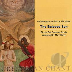 Gloriae Dei cantores - Beloved Son: A Celebration of Faith in His Name CD Cover Art