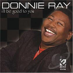 Ray, Donnie - I'll Be Good to You CD Cover Art