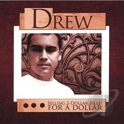 Drew - Selling 2-Dollar Bills For A Dollar CD Cover Art
