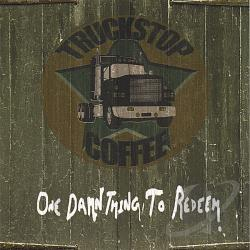 Truckstop Coffee - One Damn Thing to Redeem CD Cover Art