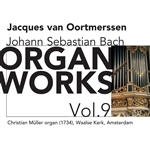 Oortmerssen, Jacques van - Bach: Organ Works, Vol. 9 CD Cover Art