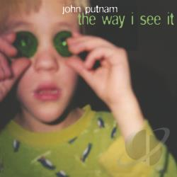 Putnam, John - Way I See It CD Cover Art