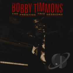 Timmons, Bobby - Prestige Trio Sessions CD Cover Art