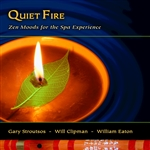 Clipman, Will / Eaton, William / Quiet Fire / Stroutsos, Gary - Quiet Fire: Zen Moods for the Spa Exerience CD Cover Art